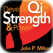 Develop Qi Strength and Power appVideo- Bring the Energy of Nature Into Your Body- By John P. Milton