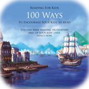 Reading For Kids: 100 Ways to Encourage Your Child to Read