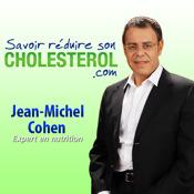 Savoir réduire son cholestérol avec Jean-Michel Cohen