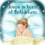 The Children's Bible: Jesus Is Born at Bethlehem