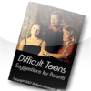Difficult Teens - Suggestions For Parents (Lite)