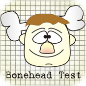 Bonehead Test : Funny Idiot and Moron Test, Prank and Trivia